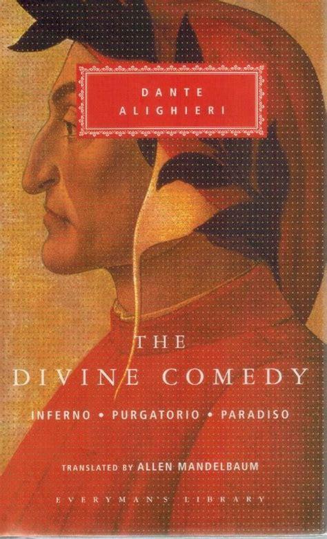the divine comedy everymans the divine comedy inferno purgatorio paradiso by alighieri dante allen mandelbaum 1995