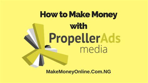 How To Make Money From Online Ads - how to make money with propeller ads media cpm network make money online