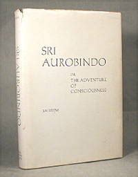sri aurobindo or the adventure of consciousness books sri aurobindo or the adventure of consciousness by