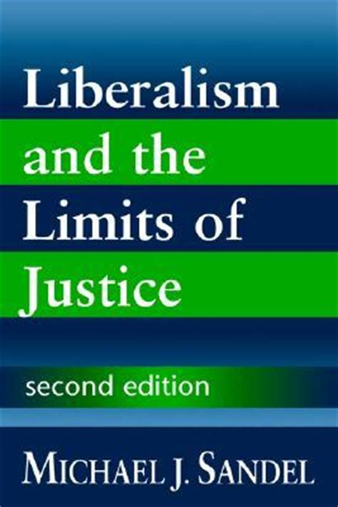 limits books liberalism and the limits of justice by michael j sandel