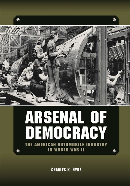 Arsenal Democracy | arsenal of democracy wayne state university press