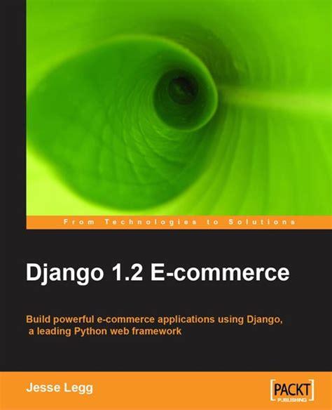 django tutorial explained review of django 1 2 e commerce