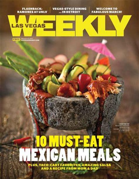 top ten mexican food musts jaunt magazine best mexican restaurants in las vegas las vegas weekly