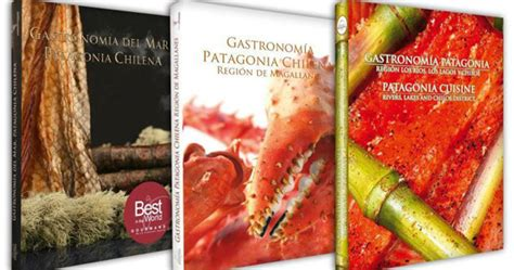 at home with the patagonians books chilean cookbook scoops top prize at gourmet world cup