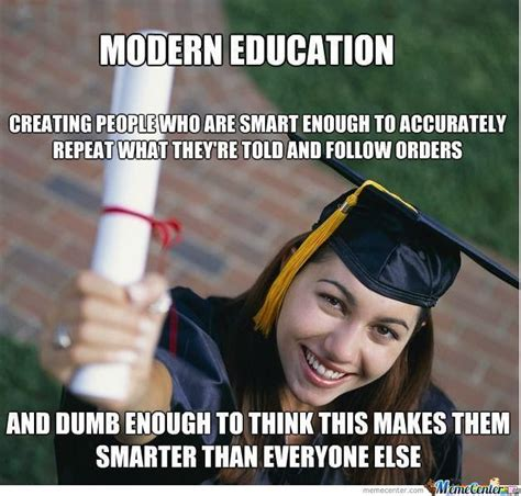 Educational Memes - modern education by shadowgun meme center