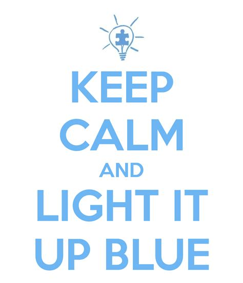 keep calm and light it up blue keep calm and carry on