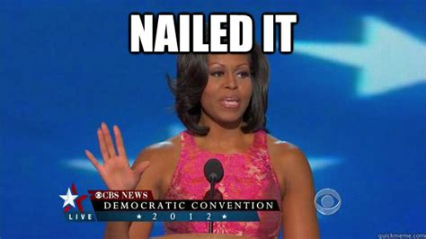 Meme Michelle - michelle obama nailed it memes quickmeme