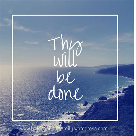 Thy Will Be Done Was And Is To Come Cd thy will be done in earth as it is in he by flower a newhouse like success