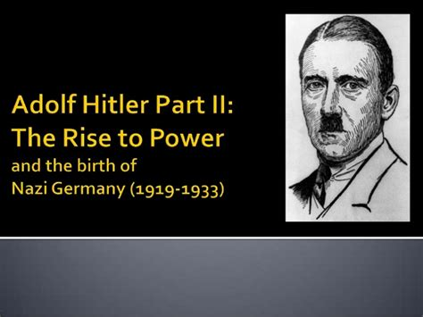 biography of hitler ppt adolf hitler the rise to power