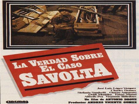 la verdad sobre el pel 237 cula la verdad sobre el caso savolta videos on line