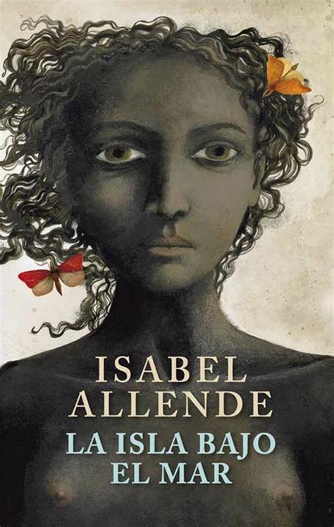 island beneath the sea the 5 best books by isabel allende you should read