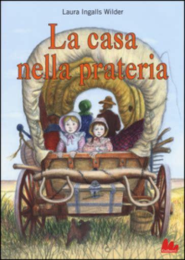 La Casa Nella Prateria by La Casa Nella Prateria Ingalls Wilder Libro