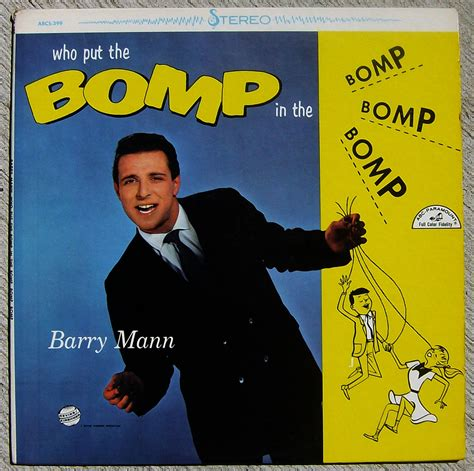 barry mann who put the bomp who put the bomp in the bomp bomp bomp artist barry
