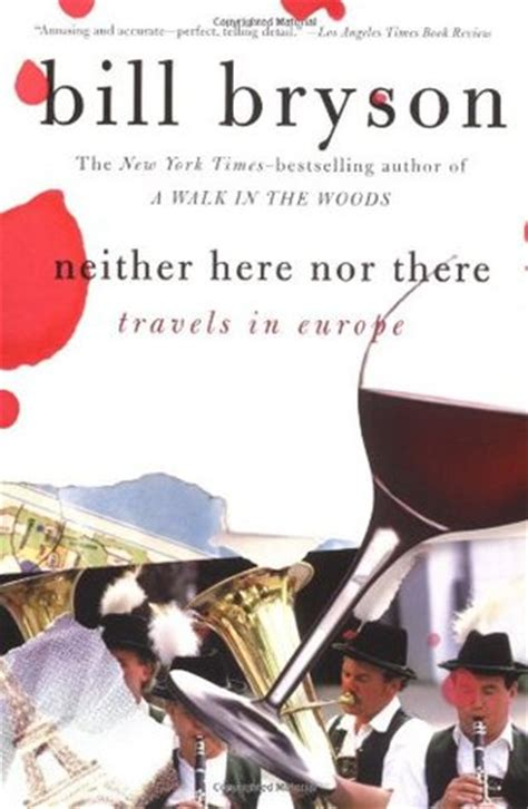 neither here nor there neither here nor there travels in europe by bill bryson reviews discussion bookclubs lists