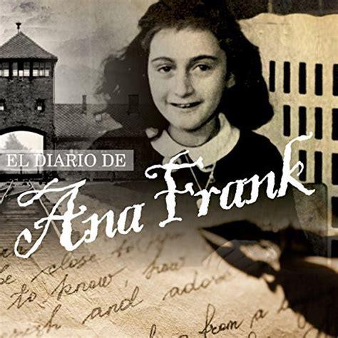 el diario de anne 8466340564 el diario de ana frank the diary of anne frank audiobook ana frank audible com au