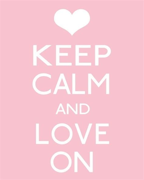 keep your love on keep calm and love on keep calm photo 19285814 fanpop