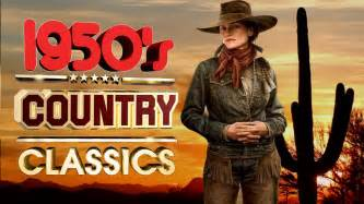best country songs best classic country songs of 1950s greatest 50s country