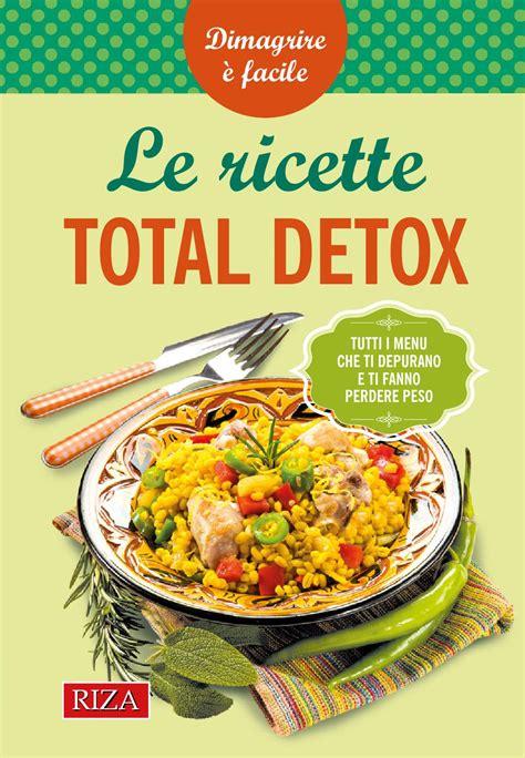 Totally Detox by Ricette Total Detox By Edizioni Riza Issuu