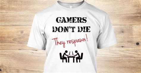 Kaos Gamer Dont Die They Respawn gamers don t die they respawn gamers don t die they