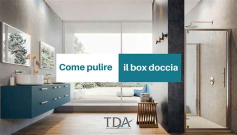 come pulire box doccia pulire al meglio il box doccia tda