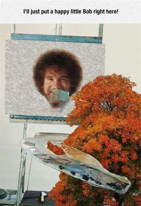 bob ross painting meme happy bob the meta picture