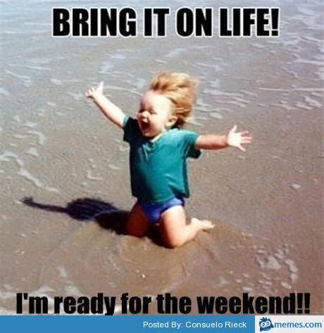 Funny Weekend Meme - i m ready for the weekend memes com