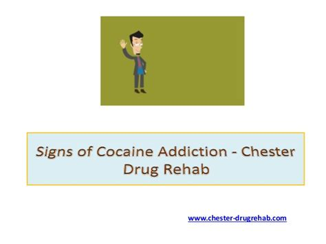 Rehab Cocaine Detox by Signs Of Cocaine Addiction Chester Rehab