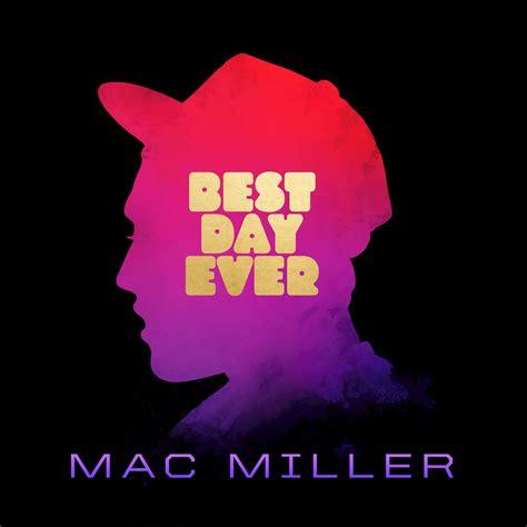 besta day best day ever mac miller mp3 buy full tracklist