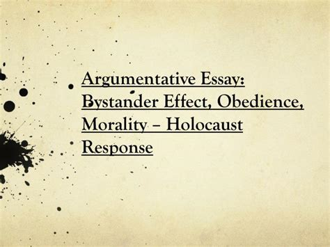 Bystander Effect Essay by Ppt Argumentative Essay Bystander Effect Obedience Morality Holocaust Response Powerpoint