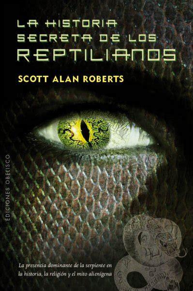 libro vida secreta de los la historia secreta de los reptilianos s 237 mbolos estudios y documentos ediciones obelisco