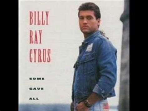 billy someday never comes billy cyrus could ve been me 1992 some gave all