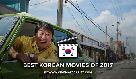 film korea action 2017 the 11 best korean movies of 2017 cinema escapist