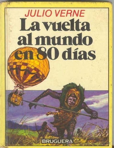 libro jules verne oeuvres julio verne quot la vuelta al mundo en 80 d 237 as quot bruguera la vuelta al mundo en 80 d 237 as