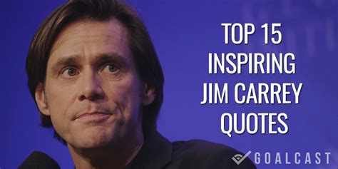 jim carrey best top 15 inspiring jim carrey quotes goalcast