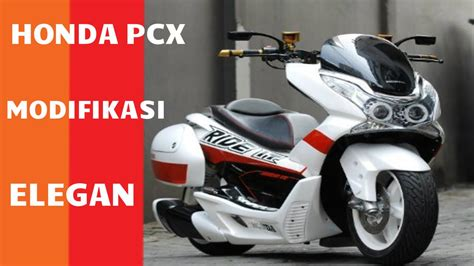 Pcx 2018 Variasi by All New Modifikasi Honda Pcx 150cc Konsep Elegan