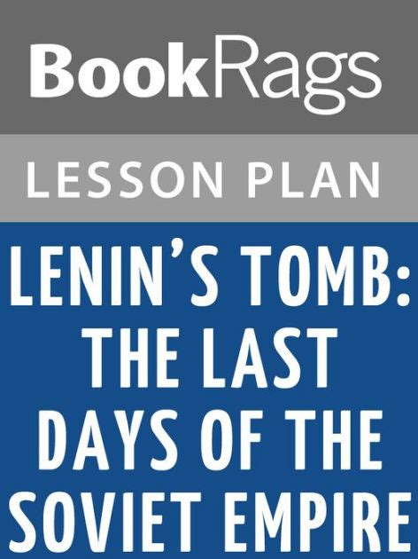 libro holidays in soviet sanatoriums lenin s tomb the last days of the soviet empire lesson plans by bookrags nook book ebook