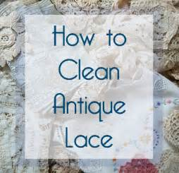 How To Clean Fabric by How To Clean Antique Lace And Other Delicate Fibers