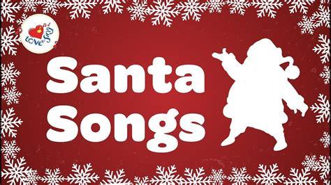 chritsmas songs for children songs for about santa with lyrics 2018