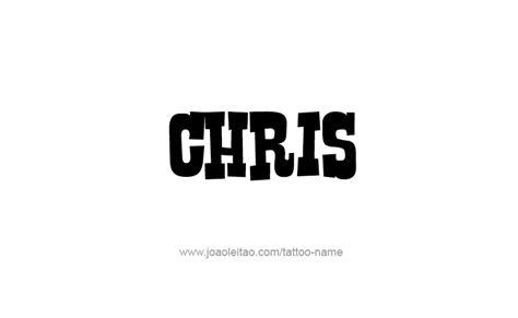 tattoo name chris chris name tattoo designs