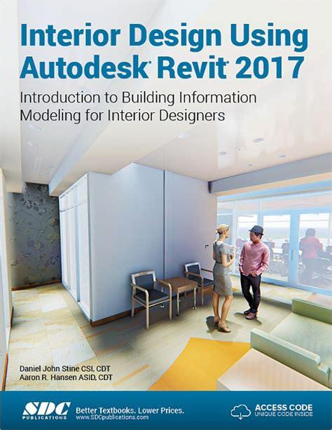 interior design introduction interior design using autodesk revit 2017 introduction to