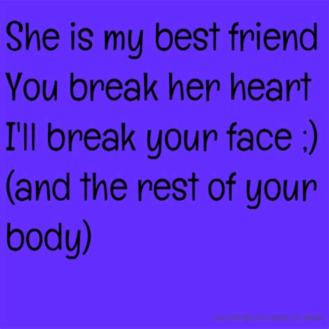 she is my she is my best friend you i ll your