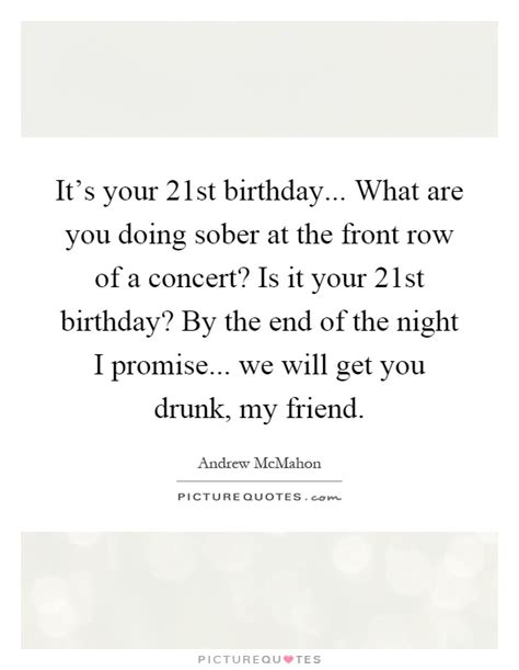 Quotes For 21st Birthday Boy Andrew Mcmahon Quotes Sayings 29 Quotations