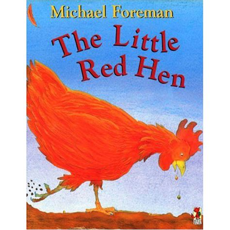 the little red hen 1861476531 the little red hen by michael foreman bedtime stories at the works