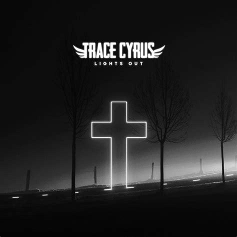 Lights Out Words by Trace Cyrus Lights Out Lyrics Genius Lyrics