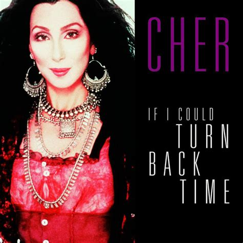 If I Could Turn Back Time by Cher If I Could Turn Back Time Itunes Plus M4a Album