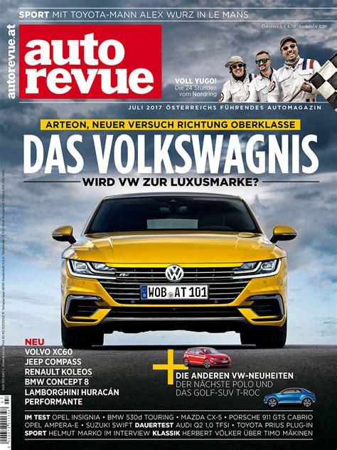 Auto Revue by Autorevue Magazin Juli 2017 Autorevue At
