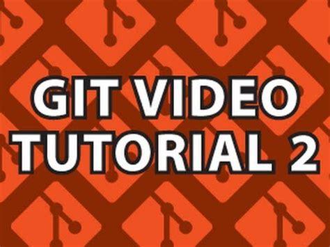 tutorial git youtube git video tutorial 2 youtube