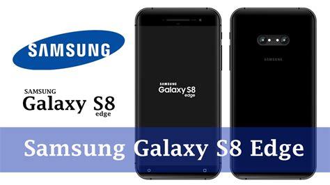Samsung S8 Edge Plus 2018 samsung galaxy s8 edge commercial 2018 ᴴᴰ