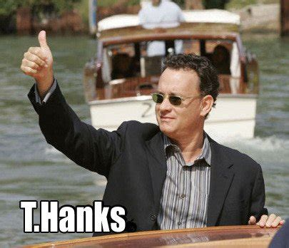 Thanks Buddy Meme - irti funny picture 313 tags tom hanks thumbs up