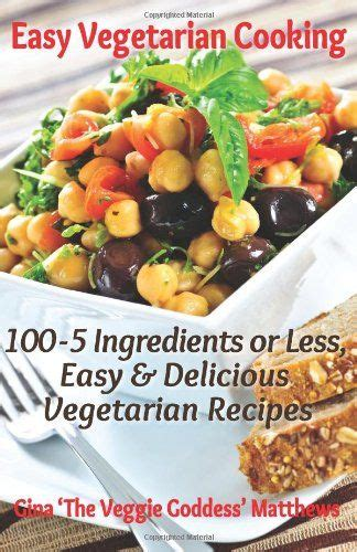 vegan pressure cooker cookbook 5 ingredients or less easy and delicious plant based recipes for amazingly tasty and healthy meals books 49 best 5 ingredients or less cookbooks images on